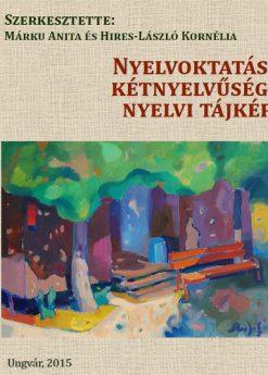Nyelvoktatás, kétnyelvűség, nyelvi tájkép – Tanulmányok a Hodinka Antal Nyelvészeti Kutatóközpont kutatásaiból