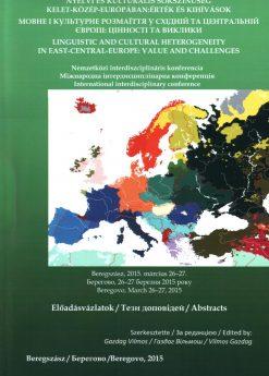 Nyelvi és kulturális sokszínűség Kelet-Közép -Európában: értékek és kihívások – Nemzetközi interdiszciplináris konferencia előadásvázlatai