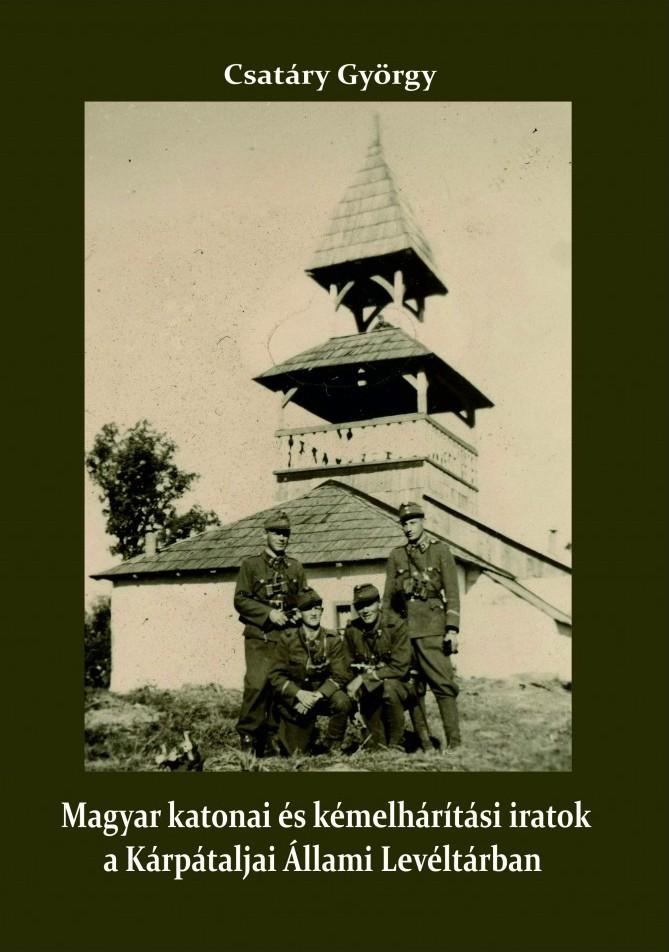 Magyar katonai és kémelhárítási iratok a Kárpátaljai Állami Levéltárban (1938–1944)