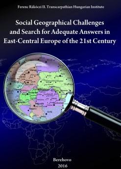 Társadalomföldrajzi kihívások és adekvát válaszlehetőségek a XXI. század Kelet-Közép-Európájában