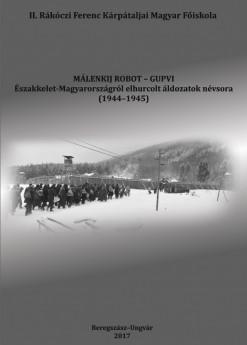 MÁLENKIJ ROBOT – GUPVI Északkelet-Magyarországról elhurcolt áldozatok névsora (1944–1945)