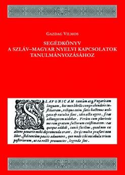 Segédkönyv a szláv–magyar nyelvi kapcsolatok tanulmányozásához