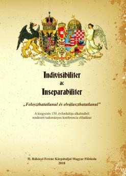 """Indivisibiliter ac Inseparabiliter"""" – """"Feloszthatatlanul és elválaszthatatlanul"""""""
