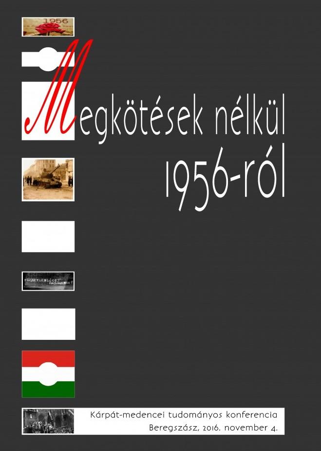 Megkötések nélkül 1956-ról