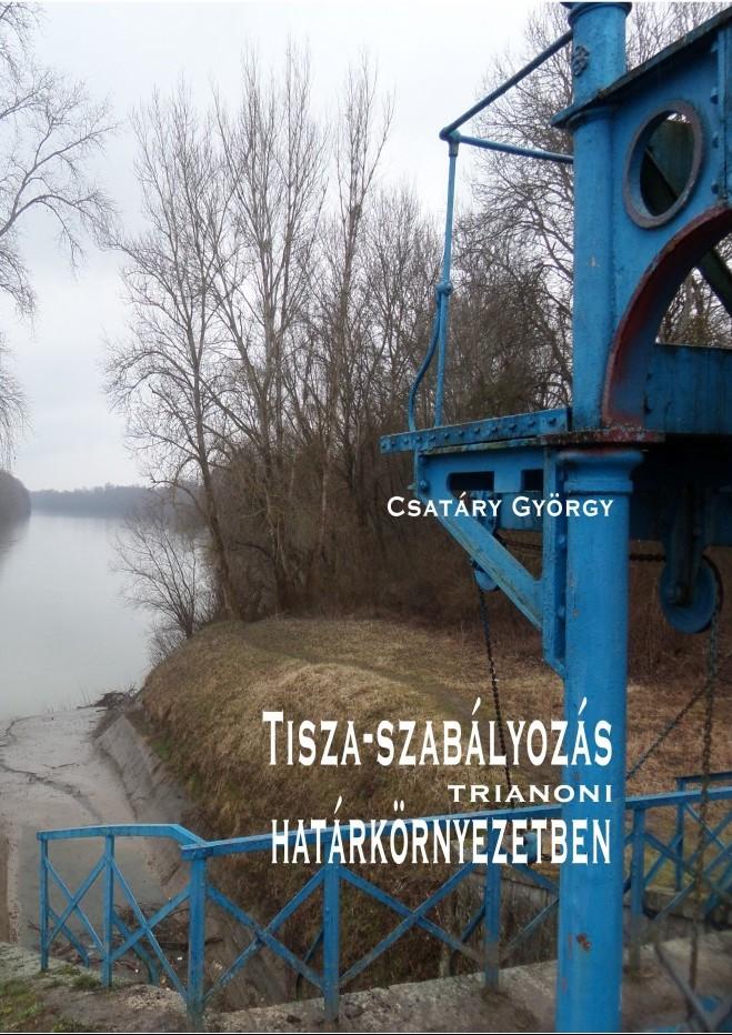 Tisza-szabályozás trianoni határkörnyezetben 1918–1941