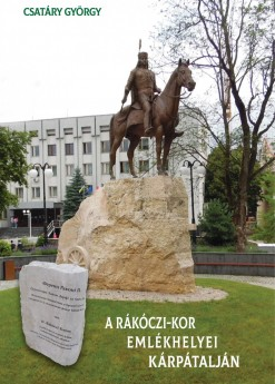 A Rákóczi-kor emlékhelyei Kárpátalján